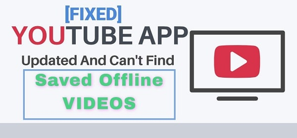 how to recover saved offline videos after youtube update